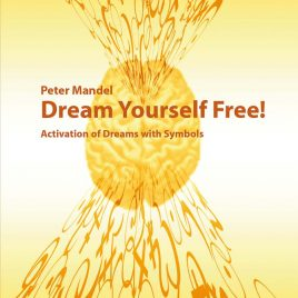 Dream Yourself Free! Activation of Dreams with Symbols